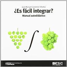 ¿Es fácil integrar?: Manual autodidáctico (Libros profesionales)