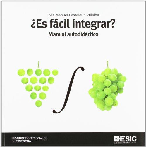 ¿Es fácil integrar? : manual autodidáctico por José Manuel Casteleiro Villalba