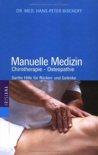 Manuelle Medizin. Chirotherapie - Osteopathie. Sanfte Hilfe für Rücken und Gelenke