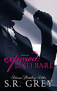 Exposed: Laid Bare: Volume 1 by [Grey, S.R.]