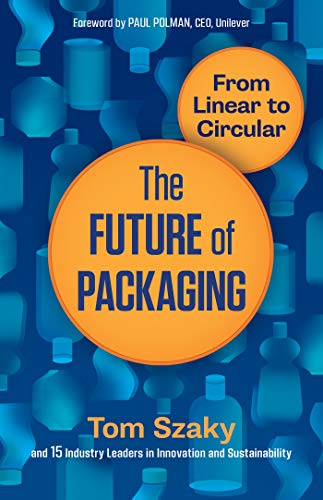 The Future of Packaging: From Linear to Circular por Tom Szaky