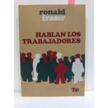 HABLAN LOS TRABAJADORES. COLECCIÓN TRABAJO Y SOCIEDAD, 3