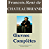 Chateaubriand : Oeuvres complètes et annexes - 49 titres - Nouvelle édition enrichie - Arvensa éditions
