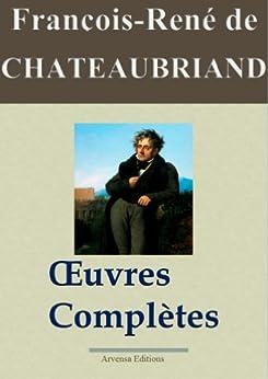 Chateaubriand : Oeuvres complètes et annexes - 49 titres - Nouvelle édition enrichie - Arvensa éditions (French Edition) by [de Chateaubriand, François-René]
