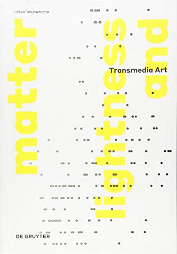 Transmediale Kunst | Transmedia Art: lightness and matter (Edition Angewandte)