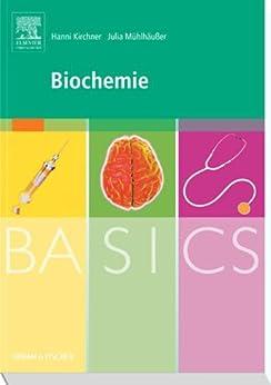 BASICS Biochemie von [Kirchner, Hanni, Mühlhäußer, Julia]