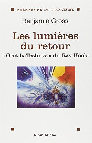 les-lumires-du-retour-orot-hateshuva-du-rav-kook