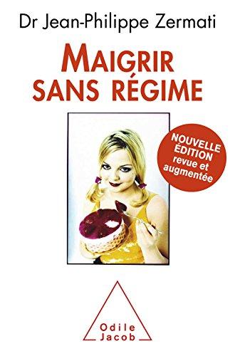 Maigrir sans régime: Nouvelle édition revue et augmentée (OJ.SANTE VIE PR) (French Edition)