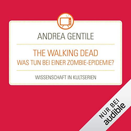 The Walking Dead - Was tun bei einer Zombie-Epidemie?: Wissenschaft in Kultserien