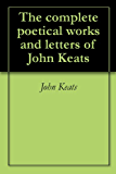 The complete poetical works and letters of John Keats (English Edition)