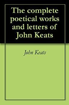 The complete poetical works and letters of John Keats (English Edition) par [Keats, John]
