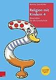 Religion mit Kindern 4: Materialien für die Grundschule
