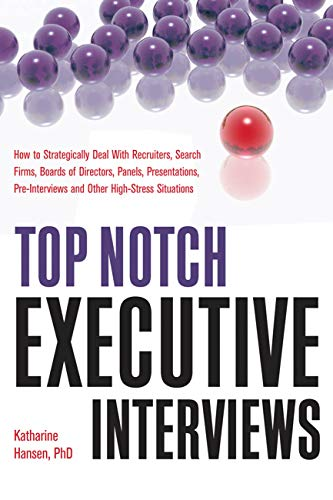 Top Notch Executive Interviews: How to Strategically Deal With Recruiters, Search Firms, Boards of Directors, Panels, Presentations, Pre-interviews, and ... (Top Notch series) (English Edition) (Panel-board)
