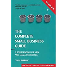 Complete Small Business Guide 8e: A Sourcebook for New and Small Business (Capstone Reference)