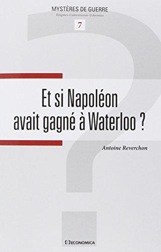 Et si Napoléon avait gagné à Waterloo ? par Antoine Reverchon