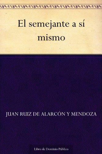 El semejante a sí mismo por Juan Ruiz de Alarcón y Mendoza