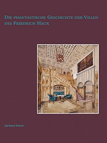 Die phantastische Geschichte der Villen des Friedrich Haux