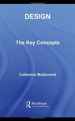Design: The Key Concepts (Routledge Key Guides) by Catherine McDermott (2007-12-19)