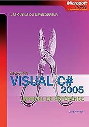Visual C# 2005 : Les outils du développeur - Manuel de référence