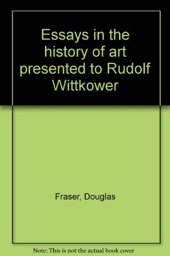 Essays in the History of Art, Presented to Rudolf Wittkower