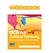 [(OCR AS Critical Thinking Unit 1: Introduction to Critical Thinking Workbook)] [ By (author) Jill Swale ] [July, 2008]