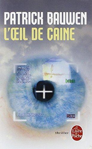 L'Oeil De Caine (Ldp Thrillers): Written by Patrick Bauwen, 2009 Edition, Publisher: Librairie generale francaise [Mass Market Paperback]