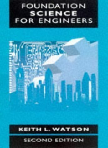 Foundation Science for Engineers by Watson, Keith L. [06 May 1998]