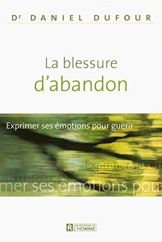 LA BLESSURE D'ABANDON par Daniel Dufour