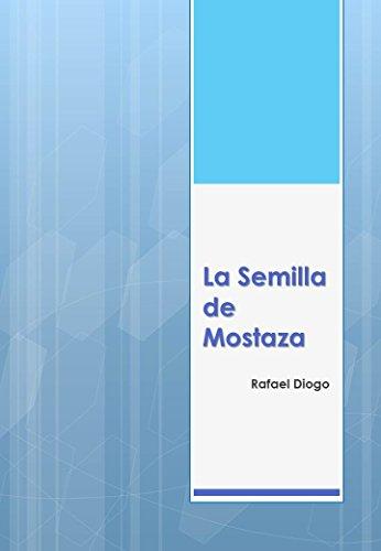 La Semilla de Mostaza por Rafael Diogo Jara