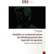 Modèles et automatisation du développement des logiciels de gestion