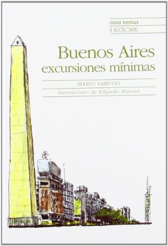 Buenos aires, excursiones minimas (Mini Temas) por Mario Sabugo