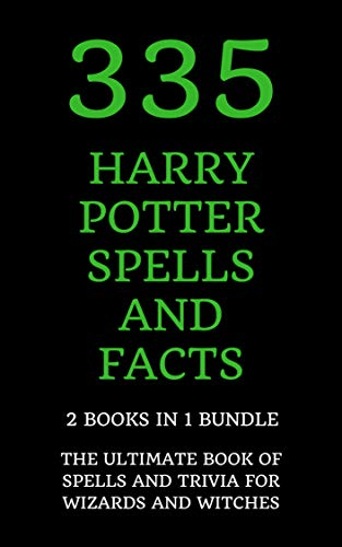 335 Harry Potter Spells and Facts: The Ultimate Book of Spells and Trivia for Wizards and Witches (2 Books in 1 Bundle) (English ()