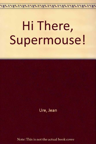 Hi there, Supermouse!