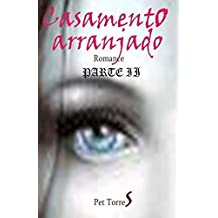 Casamento arranjado : Parte II by Pet TorreS (2014-06-20)