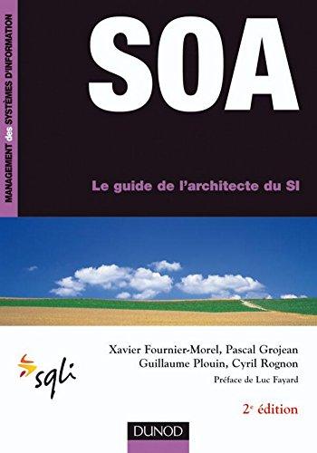 SOA - 2e d. : Le guide de l'architecte du SI (Management des systmes d'information)