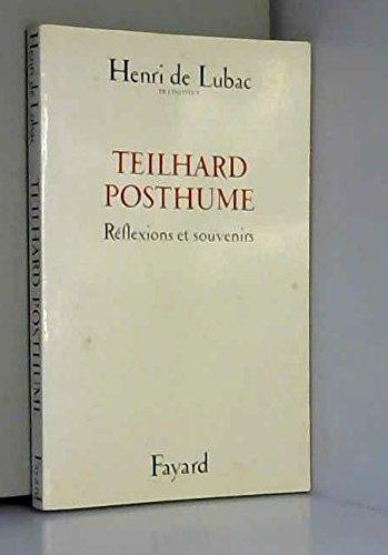 TEILHARD POSTHUME. Réflexions et souvenirs
