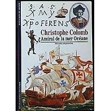 Christophe Colomb : Amiral de la mer Océane