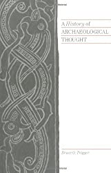 A History of Archaeological Thought by Bruce G. Trigger (1990-01-26)