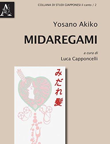 Midaregami (Studi giappponesi. Il canto) por Akiko Yosano