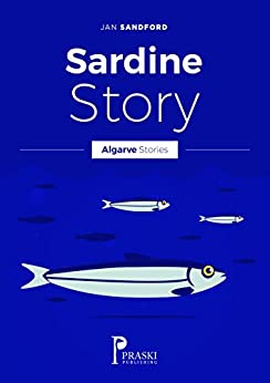 Algarve - Sardine Story (Algarve Stories) (English Edition) par [Sandford, Jan]