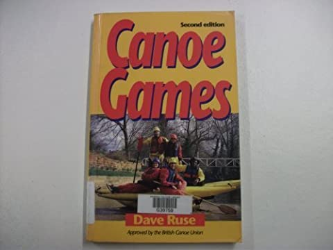 Canoe Games (Other Sports) by Dave Ruse (1995-08-01)