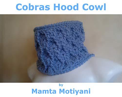 Cowl Cowl Neck Poncho (Cobras Hood | Crochet Cowl Pattern: A Stylish Fashion Accessory For Weddings Anniversary Birthdays & Proms (Crochet Scarf Patterns) (English Edition))