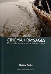 Cinéma / Paysages : Carnet de notes pour un film sur le Pô