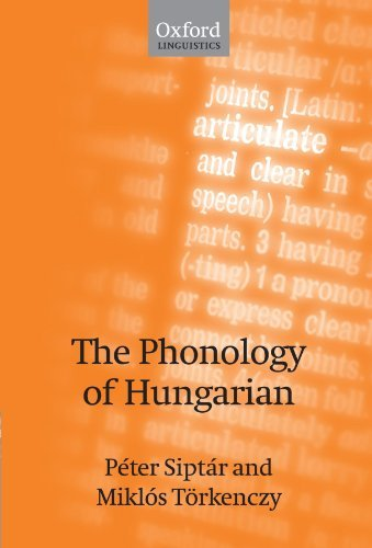 The Phonology of Hungarian (The Phonology of the World's Languages) by P??ter Sipt??r (2007-09-06)