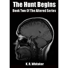 The Hunt Begins - Book Two Of The Altered Series