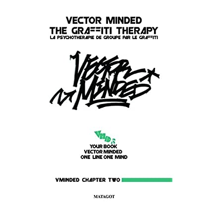 Vector Minded - The Graffiti Therapy