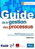 Guide de la gestion des processus - BPM CBOK V3 amélioré au niveau européen et traduit par les membres du Club des Pilotes de Processus