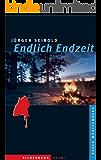 Endlich Endzeit: Ein Baden-Württemberg-Krimi