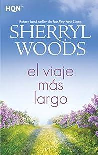 El viaje más largo par Sherryl Woods