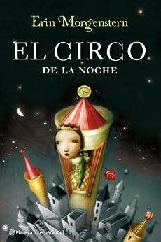 El circo de la noche de [Morgenstern, Erin]